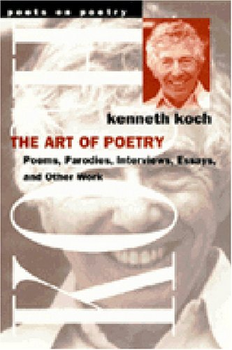 The Art of Poetry (Poets on Poetry) - Kenneth Koch