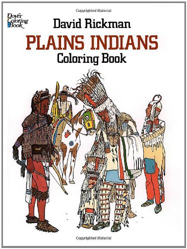 Plains Indians Coloring Book (Dover History Coloring Book) - David Rickman, Coloring Books