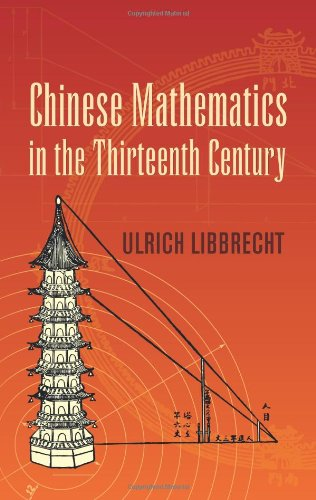 Chinese Mathematics in the Thirteenth Century (Dover Books on Mathematics) - Ulrich Libbrecht