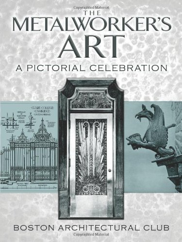 The Metalworker's Art: A Pictorial Celebration (Dover Jewelry and Metalwork) - Boston Architectural Club