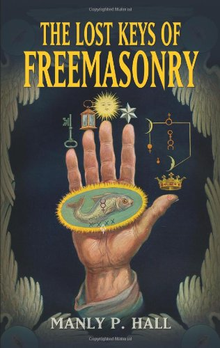 The Lost Keys of Freemasonry - Manly P. Hall