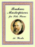Brahms Masterpieces for Solo Piano: 38 Works
