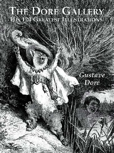 The Dore Gallery: His 120 Greatest Illustrations (Dover Pictorial Archives) - Gustave Doré