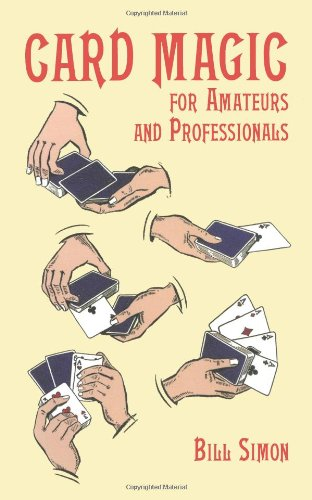 Card Magic for Amateurs and Professionals (Dover Magic Books) - Bill Simon
