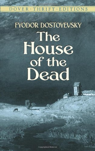 The House of the Dead - Fyodor Dostoevsky