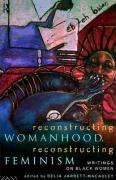 Reconstructing Womanhood, Reconstructing Feminism