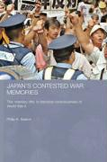 Japan's Contested War Memories: The Memory Rifts in Historical Consciousness of World War II