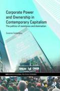 Corporate Power and Ownership in Contemporary Capitalism: The Politics of Resistance and Domination