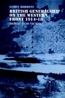 British Generalship on the Western Front 1914-18: Defeat Into Victory