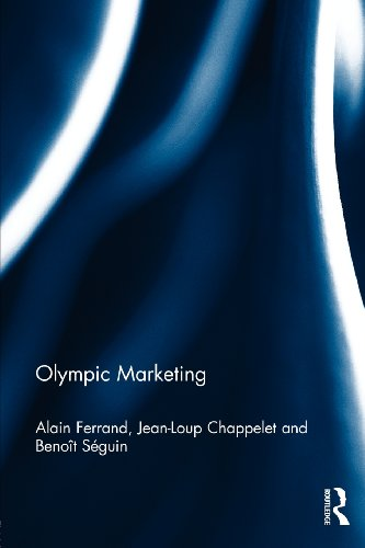 Olympic Marketing - Alain Ferrand; Jean-Loup Chappelet; Benoit Seguin