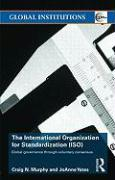 The International Organization for Standardization (ISO): Global Governance Through Voluntary Consensus