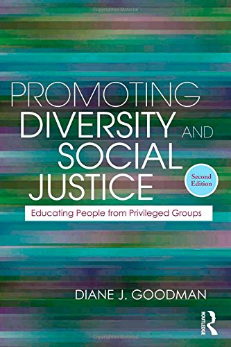 Promoting Diversity and Social Justice: Educating People from Privileged Groups, Second Edition (Teaching/Learning Social Justice) - Diane J. Goodman