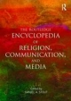Routledge Encyclopedia of Religion, Communication, and Media