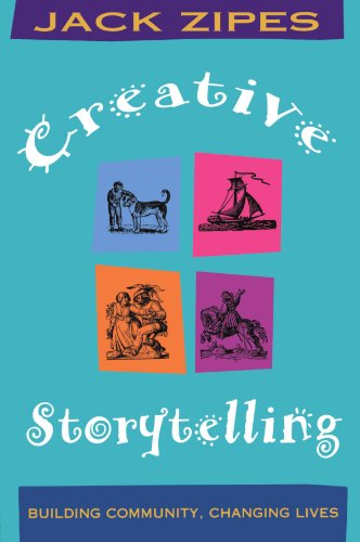 Creative Storytelling: Building Community/Changing Lives - Jack Zipes