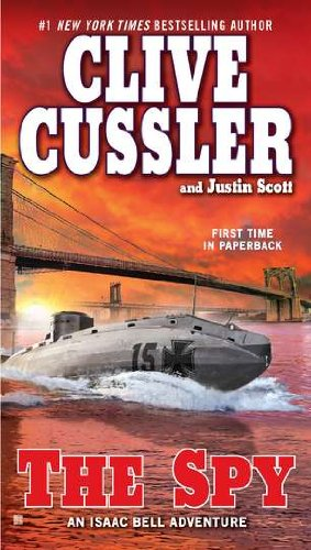 The Spy (An Isaac Bell Adventure) - Clive Cussler, Justin Scott