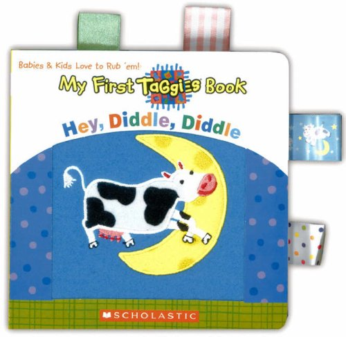 My First Taggies Book: Hey Diddle Diddle - Geo Ham; Will Grace