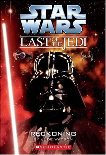 Star Wars Last of the Jedi #10: Reckoning - Jude Watson