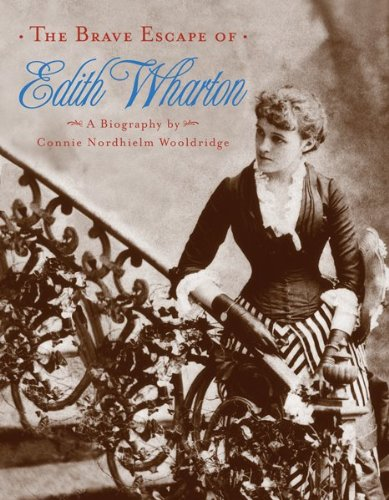 The Brave Escape of Edith Wharton - Connie Nordhielm Wooldridge