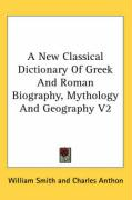 A New Classical Dictionary of Greek and Roman Biography, Mythology and Geography V2