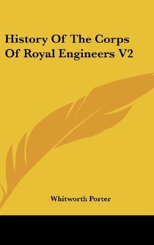 History Of The Corps Of Royal Engineers V2 - Porter, Whitworth