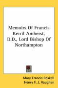 Memoirs of Francis Kerril Amherst, D.D., Lord Bishop of Northampton