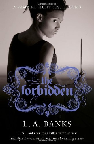 The Forbidden (Vampire Huntress Legend) - L. A. Banks