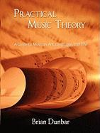 Practical Music Theory: A Guide to Music as Art, Language, and Life