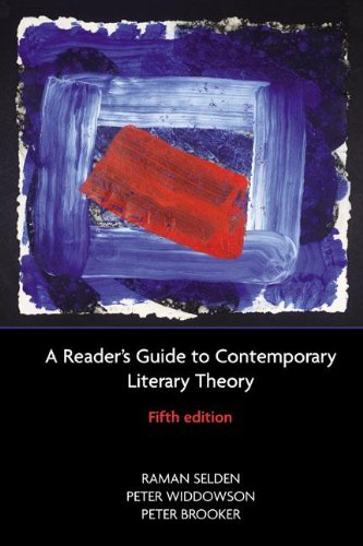 A Reader's Guide to Contemporary Literary Theory - Raman Selden; Peter Widdowson; Peter Brooker