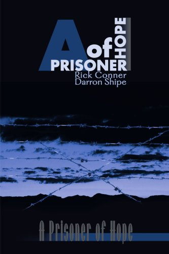 A Prisoner of Hope (From Crime to Christ) - Rick Conner