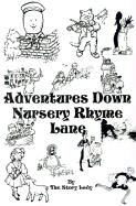 Adventures Down Nursery Rhyme Lane