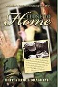 Close to Home: A Soldier's Guide to Returning from War