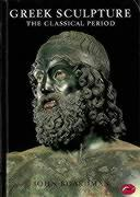 Greek Sculpture: The Classical Period: A Handbook