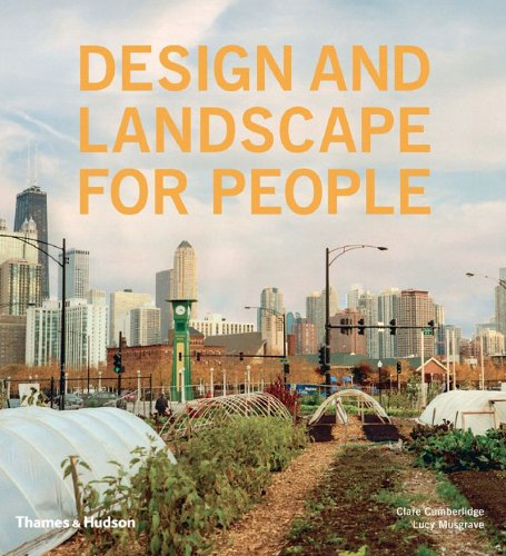 Design and Landscape for People: New Approaches to Renewal - Clare Cumberlidge; Lucy Musgrave