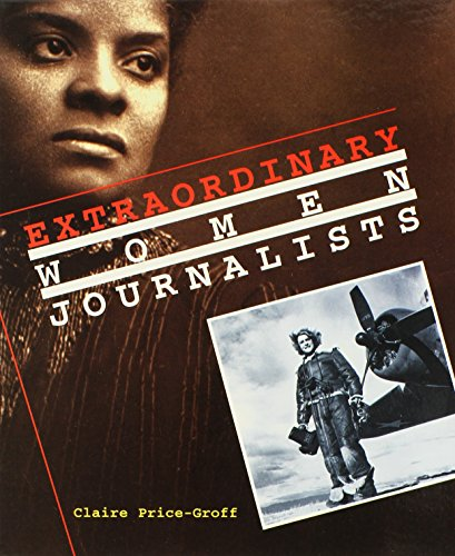 Extraordinary Women Journalists (Extraordinary People) - Claire Price-Groff