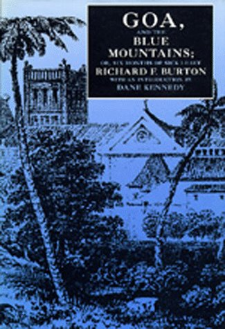 Goa, and the Blue Mountains; Or, Six Months of Sick Leave - Richard F. Burton