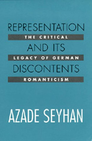 Representation and Its Discontents: The Critical Legacy of German Romanticism - Azade Seyhan