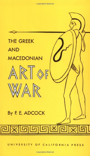 The Greek and Macedonian Art of War - Frank E. Adcock