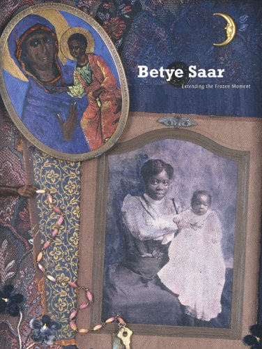 Betye Saar: Extending the Frozen Moment - James Christen Steward; Deborah Willis; Kellie Jones; Richard C?ndida Smith; Lowery Stokes Sims; Sean Ulmer; K
