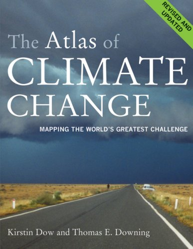 The Atlas of Climate Change: Mapping the World's Greatest Challenge (Atlas Of... (University of California Press)) - Kirstin Dow; Thomas E. Downing; Candida Lacey
