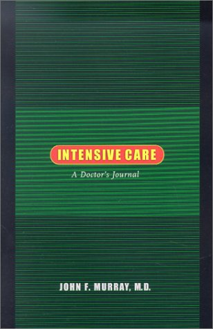 Intensive Care: A Doctor's Journal - John F. Murray