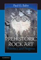 Prehistoric Rock Art: Polemics and Progress
