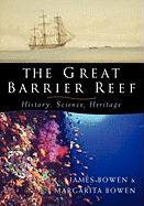 The Great Barrier Reef the Great Barrier Reef: History, Science, Heritage