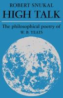 High Talk: The Philosophical Poetry of W. B. Yeats