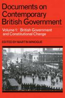 Documents on Contemporary British Government: Volume 1, British Government and Constitutional Change