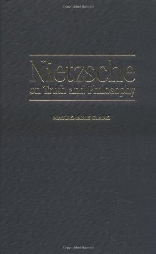 Nietzsche on Truth and Philosophy (Modern European Philosophy) - Maudemarie Clark