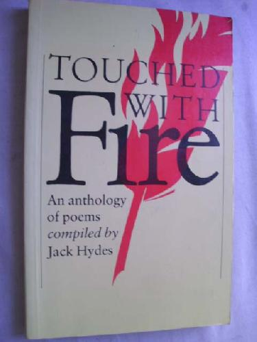 TOUCHED WITH FIRE: An Anthology of Poems - Sin autor