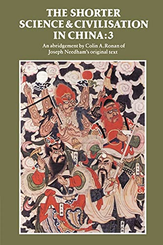 The Shorter Science and Civilisation in China: v. 3 (Paperback) - Colin A. Ronan, Joseph Needham