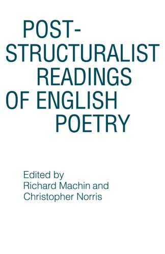 Post-structuralist Readings of English Poetry - Richard Machin; Christopher Norris