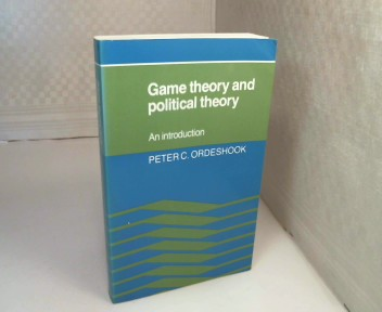 Game Theory and Political Theory. An Introduction. - Ordeshook, Peter C.