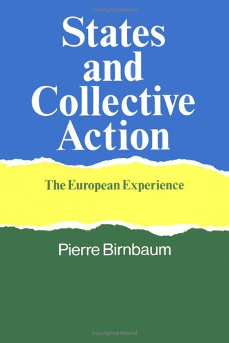 States and Collective Action: The European Experience - Pierre Birnbaum